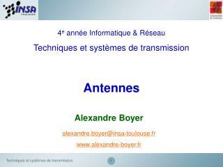 4 e  année Informatique & Réseau Techniques et systèmes de transmission Antennes