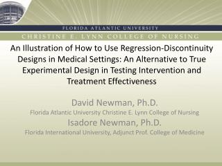 David Newman, Ph.D. Florida Atlantic University Christine E. Lynn College of Nursing