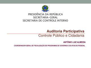 Auditoria  Participativa Controle Público e  Cidadania