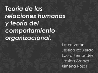 Laura varón         Jessica Izquierdo         Laura Fernández     Jessica Aranza   Ximena Rojas