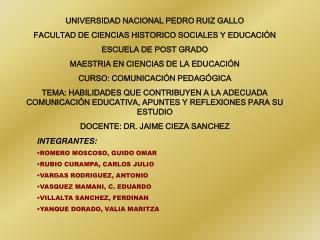 INTEGRANTES: ROMERO MOSCOSO, GUIDO OMAR RUBIO CURAMPA, CARLOS JULIO VARGAS RODRIGUEZ, ANTONIO