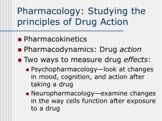 Pharmacology: Studying the principles of Drug Action