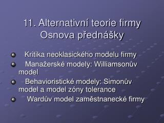 11. Alternativní teorie firmy Osnova přednášky