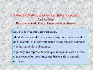 Soy Físico Nuclear y de Partículas.