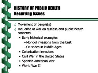 HISTORY OF PUBLIC HEALTH Recurring Issues