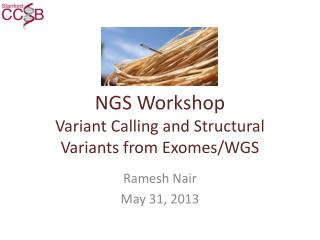 NGS Workshop Variant Calling and Structural Variants from  Exomes /WGS