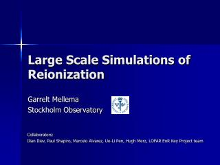 Large Scale Simulations of Reionization