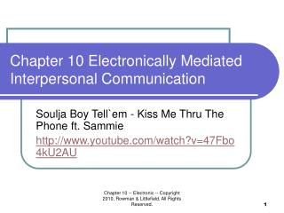 Chapter 10 Electronically Mediated Interpersonal Communication
