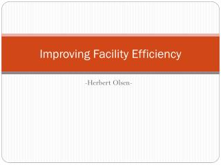 Improving Facility Efficiency