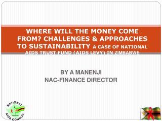 BY A MANENJI NAC-FINANCE DIRECTOR