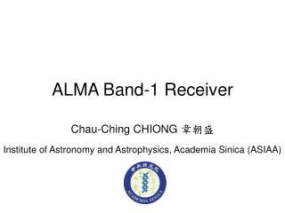 ALMA Band-1 Receiver