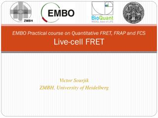 EMBO  Practical course  on Quantitative FRET, FRAP and FCS Live-cell  FRET