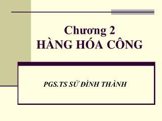 Chương 2 HÀNG HÓA CÔNG