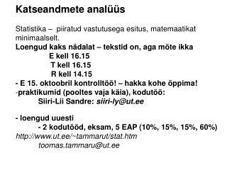 Katseandmete analüüs S tatistika –  piiratud vastutusega esitus , matemaatikat minimaalselt.
