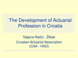 The Development of Actuarial Profession in Croatia