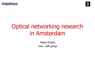 Optical networking research in Amsterdam