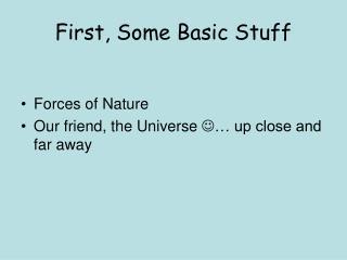 First, Some Basic Stuff