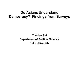 Do Asians Understand Democracy?  Findings from Surveys