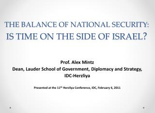 THE  BALANCE OF NATIONAL SECURITY:  IS TIME ON THE SIDE OF ISRAEL ?