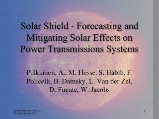 Solar Shield - Forecasting and Mitigating Solar Effects on Power Transmissions Systems