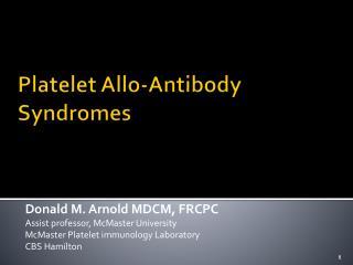 Platelet Allo-Antibody Syndromes