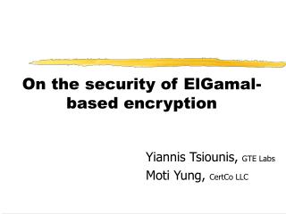 On the security of ElGamal-based encryption