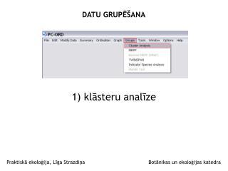 1) klāsteru analīze