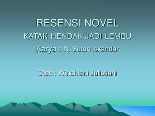 RESENSI NOVEL KATAK HENDAK JADI LEMBU Karya : N. Sutan Iskandar
