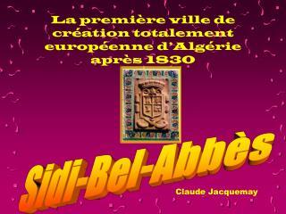 La première ville de création totalement européenne d'Algérie après 1830