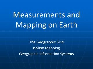 Measurements and Mapping on Earth