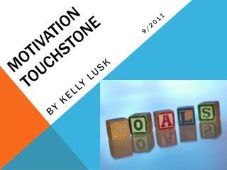 Motivation Touchstone