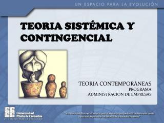TEORIA SISTÉMICA Y CONTINGENCIAL