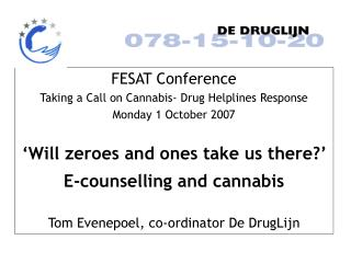 FESAT Conference Taking a Call on Cannabis- Drug Helplines Response Monday 1 October 2007