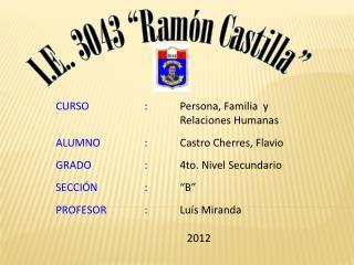 """I.E.. 3043 """"Ramón Castilla"""""""