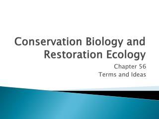 Conservation Biology and Restoration Ecology