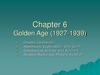 Chapter 6 Golden Age (1927-1939)