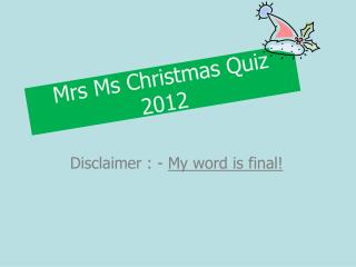 Mrs Ms Christmas Quiz 2012