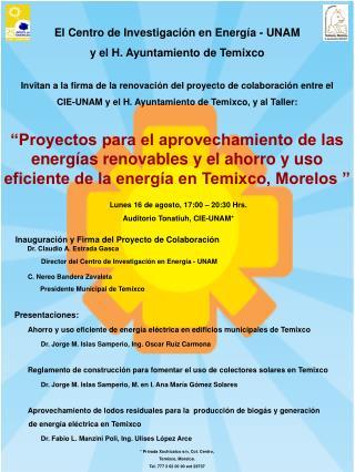 El Centro de Investigación en Energía - UNAM y el H. Ayuntamiento de Temixco