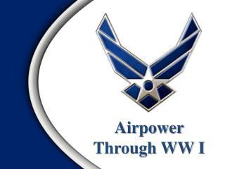 Airpower Through WW I