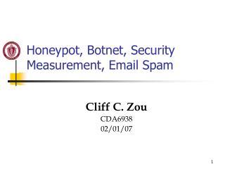 Honeypot, Botnet, Security Measurement, Email Spam