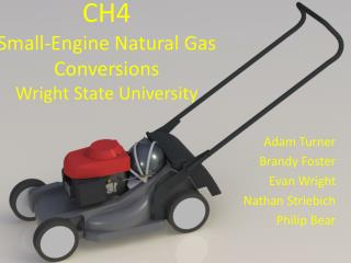 CH4 Small-Engine Natural Gas Conversions Wright State University