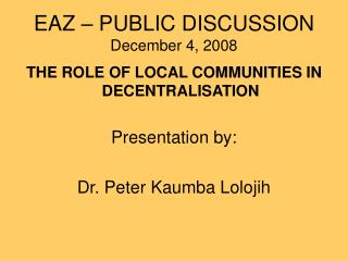 EAZ – PUBLIC DISCUSSION December 4, 2008