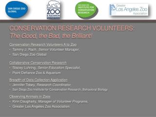 CONSERVATION RESEARCH VOLUNTEERS: The Good, the Bad, the Brilliant!