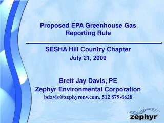 Proposed EPA Greenhouse Gas Reporting Rule SESHA Hill Country Chapter July 21, 2009