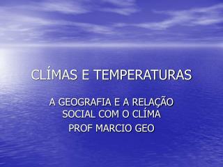 CLÍMAS E TEMPERATURAS