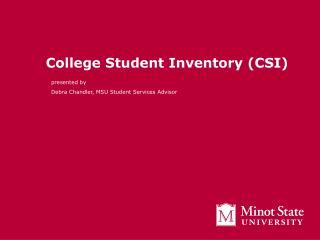College Student Inventory (CSI)