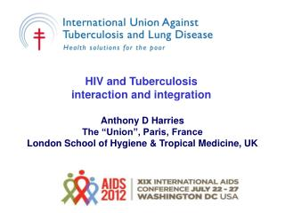 HIV and Tuberculosis                                        interaction and integration
