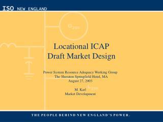 Locational ICAP Draft Market Design