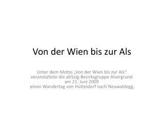 Von der Wien bis zur Als