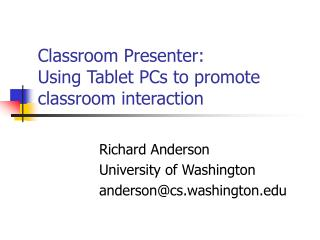 Classroom Presenter: Using Tablet PCs to promote classroom interaction
